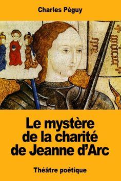 Livres En Français: Le mystère de la charité de Jeanne d'Arc de Charle...