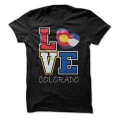 Love Colorado Flag T-Shirt T Shirt, Hoodie, Sweatshirts - shirt #Tshirt #fashion
