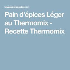 Pain d'épices Léger au Thermomix - Recette Thermomix