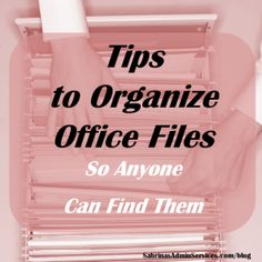 Here are Tips to organize office files in your small business. Do you have your files organized so your employees can understand and follow the process.