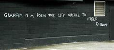 graffiti is a poem the city writes to itself