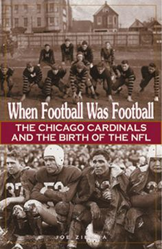 When Football Was Football: The Chicago Cardinals and the Birth of the NFL by Joe Ziemba A unique, entertaining look at the early days of football and one of its proudest franchises. When Football was Football captures an era in sports history and brings to life its personalities, rivalries, triumphs, and tragedies. - Goodreads #sports #book