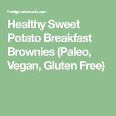 Healthy Sweet Potato Breakfast Brownies (Paleo, Vegan, Gluten Free)