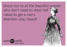 Stay classy ladies #quotes