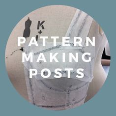 Pattern Making Blog Posts - The Creative Curator