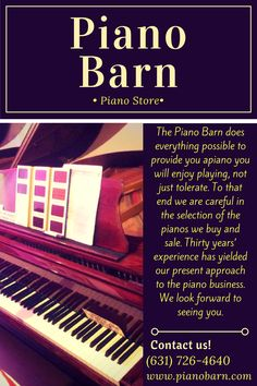 Piano Barn has been in business since 1970's. We buy and sell any kind of pianos and does everything for you to enjoy playing your piano. Come and visit us and grab your own now.