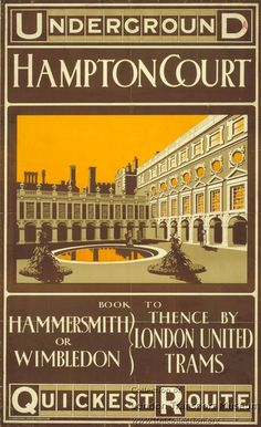 Poster 1983/4/41 - Poster and Artwork collection online from the London Transport Museum. Hampton Court, by unknown artist, 1909 Published by Underground Electric Railway Company Ltd, 1909 Printed by Johnson, Riddle & Company Ltd,
