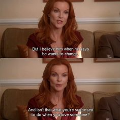 But I believe him ~ Desperate Housewives Quotes ~ Season Episode Would I Think of Suicide? Web Series, Series Movies, Desperate Housewives Quotes, Marcia Cross, When You Love, Loving Someone, Housewife, Movie Quotes, Best Quotes