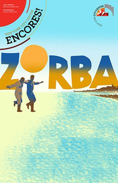 Zorba. Encores! Fraver Design. Theater, Theatre Posters, Movie Posters, Zorba The Greek, Musicals, Movies, Design, Art, Opera