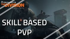 The Division 1.5 Survival DLC  - Is this the PVP we wanted?