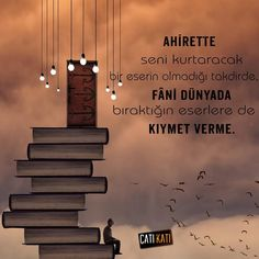 Âhirette seni kurtaracak bir eserin olmadığı takdirde, fâni dünyada bıraktığın eserlere de kıymet verme. Bediuzzaman Said Nursi Allah Islam, Learn To Read, Cool Words, Pray, Religion, Letters, Thoughts, Sayings, Learning