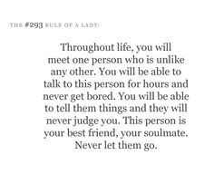 You may meet many people like this... Don't be too quick with your heart with any one person.