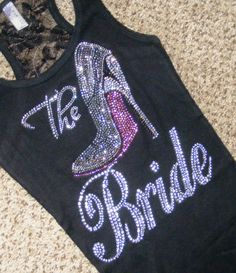 Bride lace tank top. Bridesmaid. The Bride  Rhinestone Wedding Stiletto Shirt. Bridal Party. Bridesmaid. Bachelorette party tanks. on Etsy, $29.95