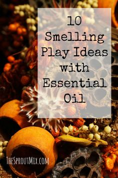 10 Smelling Play Ideas with Essential Oils // thesproutmix.com