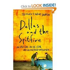 Dallas and the Spitfire: An Old Car, an Ex-Con, and an Unlikely Friendship --- http://www.amazon.com/Dallas-Spitfire-Ex-Con-Unlikely-Friendship/dp/0764209612/?tag=2032-4405-6261