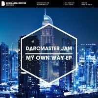 Darcmaster Jam - My Own Way EP by Big Mamas House Records on SoundCloud