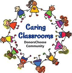 Caring Classrooms Community on DonorsChoose - Learn how to join a community of teachers supporting teachers on DonorsChoose!