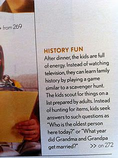 Scavenger hunt for the kids asking the adults the answers to family history questions.
