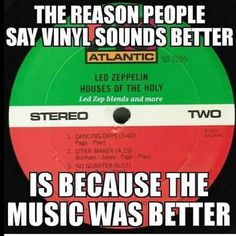 not necessarily... but yes, the music back then tends to be better than the new music these days. but there are still hundreds of artists out there who are making awesome music. and anyway, music is sometimes an acquired taste.