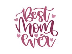 Free Best Mom Ever SVG DXF PNG & JPEG