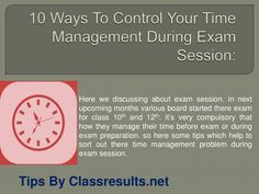 10 Ways To Control Your Time Management During Exam Session by Ankit Pareek via slideshare