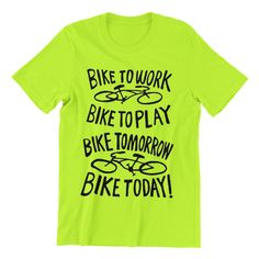 Bike to Work Bike to Play Fun T Shirt Men's / Ladies / Fitted / Buy any two shirts get one free! by cottonpickincrazy on Etsy Green And Orange, Get One, Cool T Shirts, Classic T Shirts, Long Sleeve Tees, Bike, Play, Mens Tops, Fun