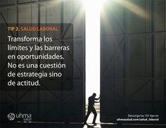 Tip 2 de #SaludLaboral: Transforma los límites y barreras en oportunidades. No es cuestión de estrategia sino de actitud.