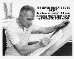 Jack Kirby - never too late to be great