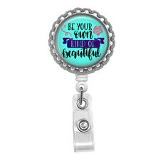 Beautiful badge reel - Be your own kind of beautiful - Nurse badge reel - Work ID badge - Badge pull - Rose badge reel - Positive message