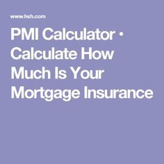PMI Calculator • Calculate How Much Is Your Mortgage Insurance