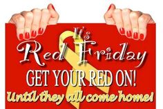 Dont forget to wear your R.E.D. tomorrow!  Remember Everyone Deployed.  Half way done and I couldn't be prouder of my man:)