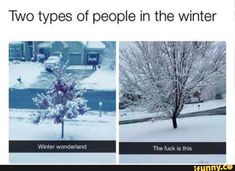 Me (left) & my mom (right) perfectly summed up with our opinions on snow