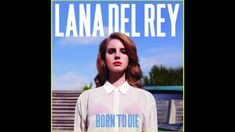 """Lana Del Rey - Off to The Races (Born to Die) ~ """"I'm your little Scarlet, Starlet..."""""""