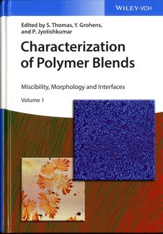 Characterization of polymer blends : miscibility, morphology and interfaces / edited by S. Thomas, Y. Grohens, P. Jyotishkumar.-- Weinheim : Wiley-VCH, cop. 2015.