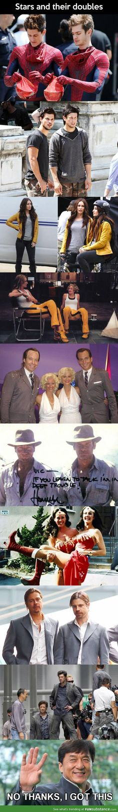 Stars and their doubles. On the Indiana jones one i like the look of the double...haha
