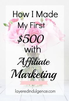 Want to know how I made my first $500 with affiliate marketing? I'm letting you in on my best tips for bloggers and for beginners! If you want to make money blogging and turn your blog into a business, click through now to read how to make your first $500 with affiliate marketing, and save this pin so others can read it too!