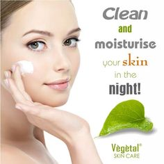 Clean and moisturise your skin in the night to make your skin #healthy from within. #VegetalSkinCare #SkinCare #beauty #natural #health  www.vegetalindia.com