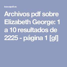 Archivos pdf sobre Elizabeth George: 1 a 10 resultados de 2225 - página 1 [gl]