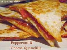 Pepperoni and Cheese Quesadilla by The Shady Porch
