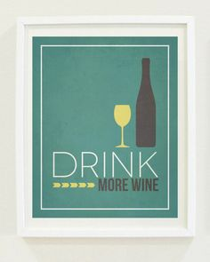 Drink More Wine | Home Decor | Wall Art | Kitchen Print