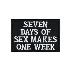 Seven Says Of Sex Makes One Week Punk Slogan Patch Embroidered Iron on Patch individuality Punk Patches