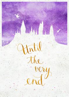 """ Harry Potter Posters (x) - ""Until the very end"" by Earthlightened (society6 shop . art prints/phone cases/mugs/pillows …) """