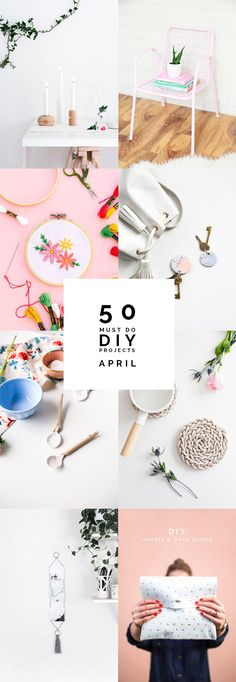 50 Must do DIY Projects from April I pretty much live DIY/Crafts/Making 24/7. I can spot a craft project from a mile off and I'm always interested in how things are done and finding new things I can make for my home. …