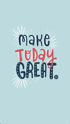 make today great - positive inspiration quotes for ambitious women who want to work for themselves, good vibes quotes, good vibes quotes positivity, good vibes quotes happiness, good vibes quotes motivations Words Quotes, Wise Words, Me Quotes, Motivational Quotes, Inspirational Quotes, Sayings, Famous Quotes, Qoutes, Motivation Letter