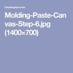 Molding-Paste-Canvas-Step-6.jpg (1400×700)