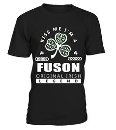 # Kiss Me I'm FUSON Original Irish Legend .  HOW TO ORDER:1. Select the style and color you want: 2. Click Reserve it now3. Select size and quantity4. Enter shipping and billing information5. Done! Simple as that!TIPS: Buy 2 or more to save shipping cost!This is printable if you purchase only one piece. so dont worry, you will get yours.Guaranteed safe and secure checkout via:Paypal | VISA | MASTERCARD