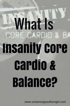 What is Insanity Core Cardio & Balance?-One Strong Southern Girl-Find out what's good about this recovery routine from the Insanity series.