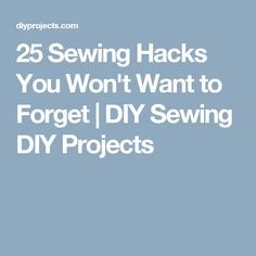 25 Sewing Hacks You Won't Want to Forget | DIY Sewing DIY Projects