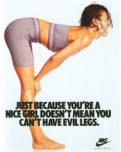 Really good point. I always think girls will great legs must be so happy.