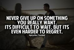 NEVER GIVE UP,.....